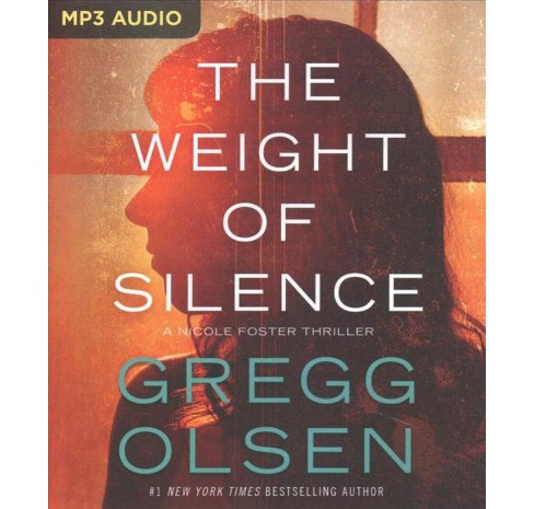 Weight of Silence -  (Nicole Foster) by Gregg Olsen (MP3-CD) - image 1 of 1