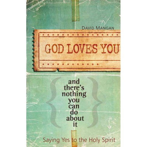 God Loves You and There's Nothing You Can Do about It - by  David Mangan (Paperback) - image 1 of 1