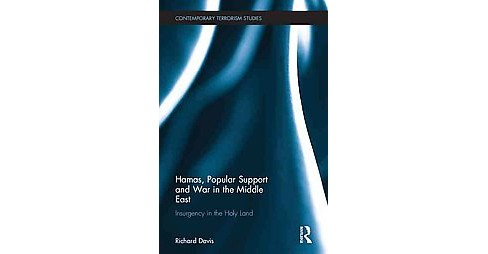 Hamas, Popular Support and War in the Middle East : Insurgency in the Holy Land (Hardcover) (Richard - image 1 of 1