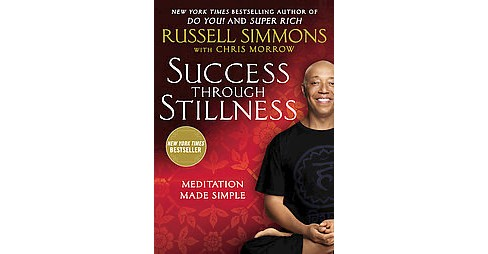 Success Through Stillness : Meditation Made Simple (Reprint) (Paperback) (Russell Simmons) - image 1 of 1