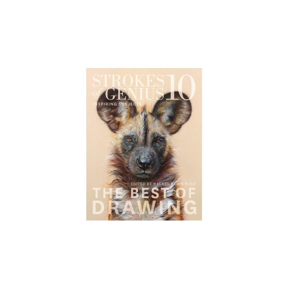 Strokes of Genius 10 : Inspiring Subjects - (Hardcover)