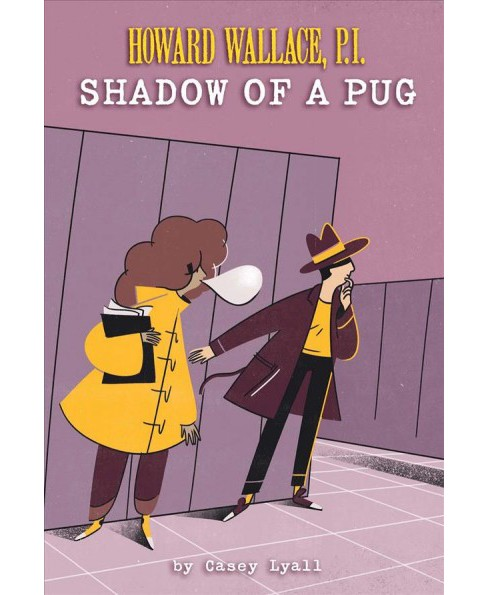 Shadow of a Pug -  (Howard Wallace, P. I.) by Casey Lyall (Hardcover) - image 1 of 1