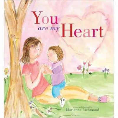 You Are My Heart (Hardcover)by Marianne Richmond