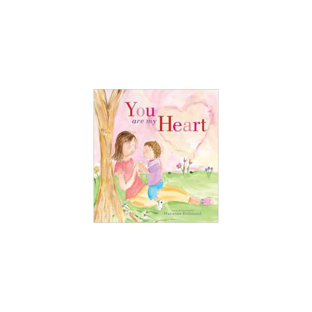 You Are My Heart (Hardcover) by Marianne Richmond