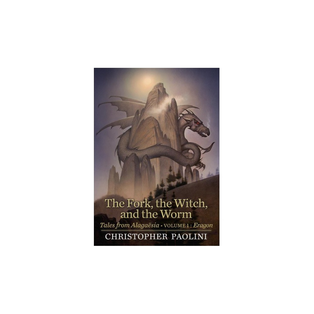 Fork, the Witch, and the Worm : Tales from Alagaësia: Eragon - Book 1 by Christopher Paolini