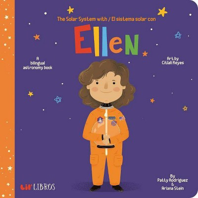 Solar System With Ellen/El Sistema Solar Con Ellen - by Patty Rodriguez & Ariana Stein (Board_book)