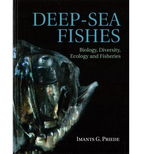 Deep-Sea Fishes : Biology, Diversity, Ecology and Fisheries (Hardcover) (Imants G. Priede) - image 1 of 1