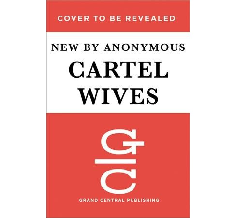 Cartel Wives : A True Story of Deadly Decisions, Steadfast Love, and Bringing Down El Chapo (CD/Spoken - image 1 of 1
