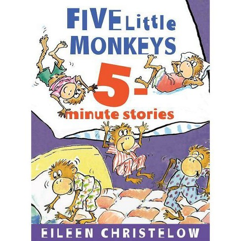 Five Little Monkeys 5-Minute Stories - (Five Little Monkeys Story) by  Eileen Christelow (Hardcover) - image 1 of 1