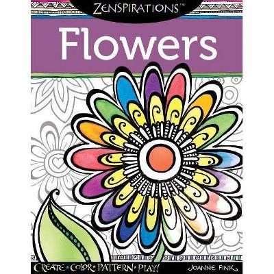 Zenspirations Coloring Book Flowers - By Joanne Fink (Paperback) : Target
