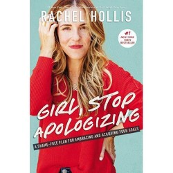 Girl, Stop Apologizing by Rachel Hollis (Hardcover)