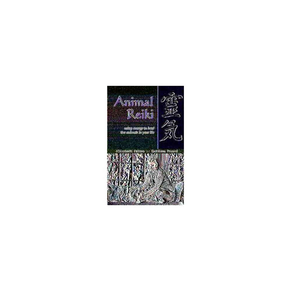 Animal Reiki : Using Energy to Heal the Animals in Your Life (Paperback) (Elizabeth Fulton & Kathleen