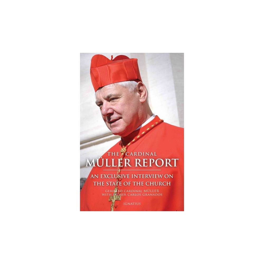 Cardinal Muller Report : An Exclusive Interview on the State of the Church (Paperback) (Cardinal Gerhard