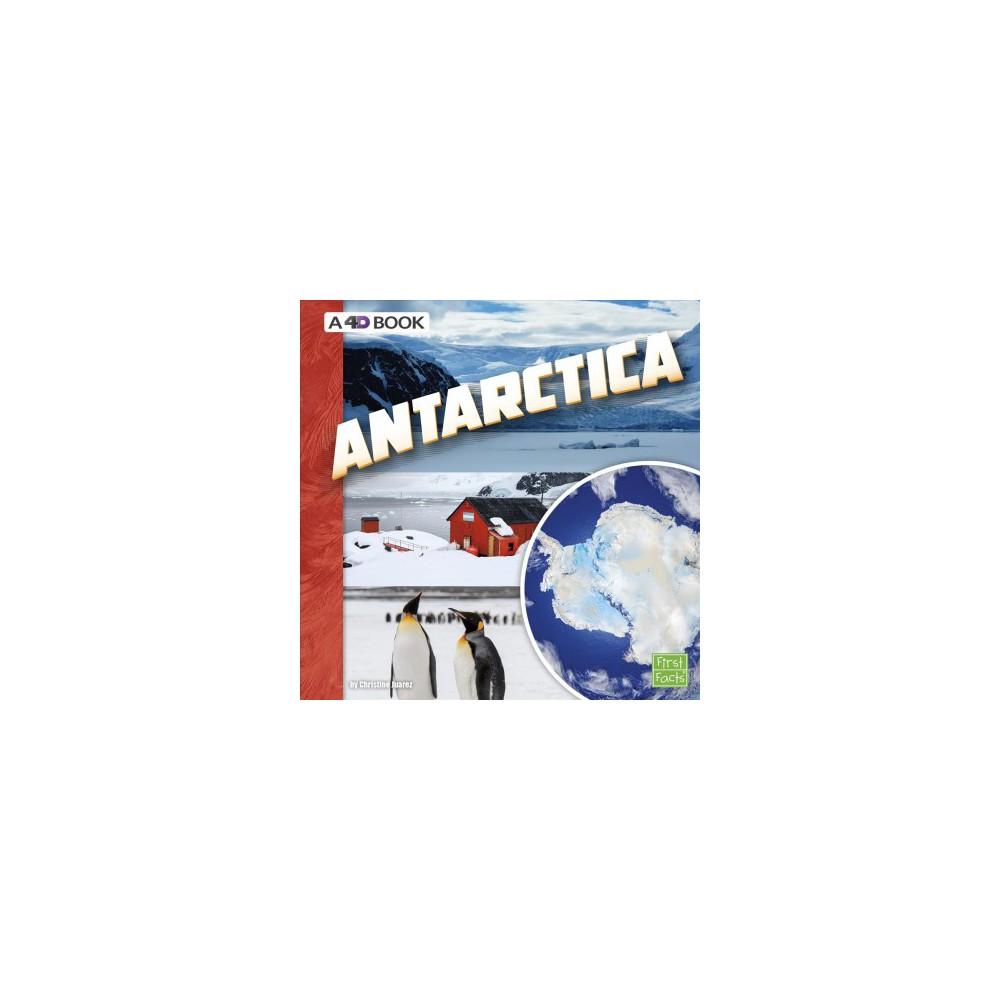 Antarctica : A 4D Book - (First Facts) by Christine Juarez (Paperback)