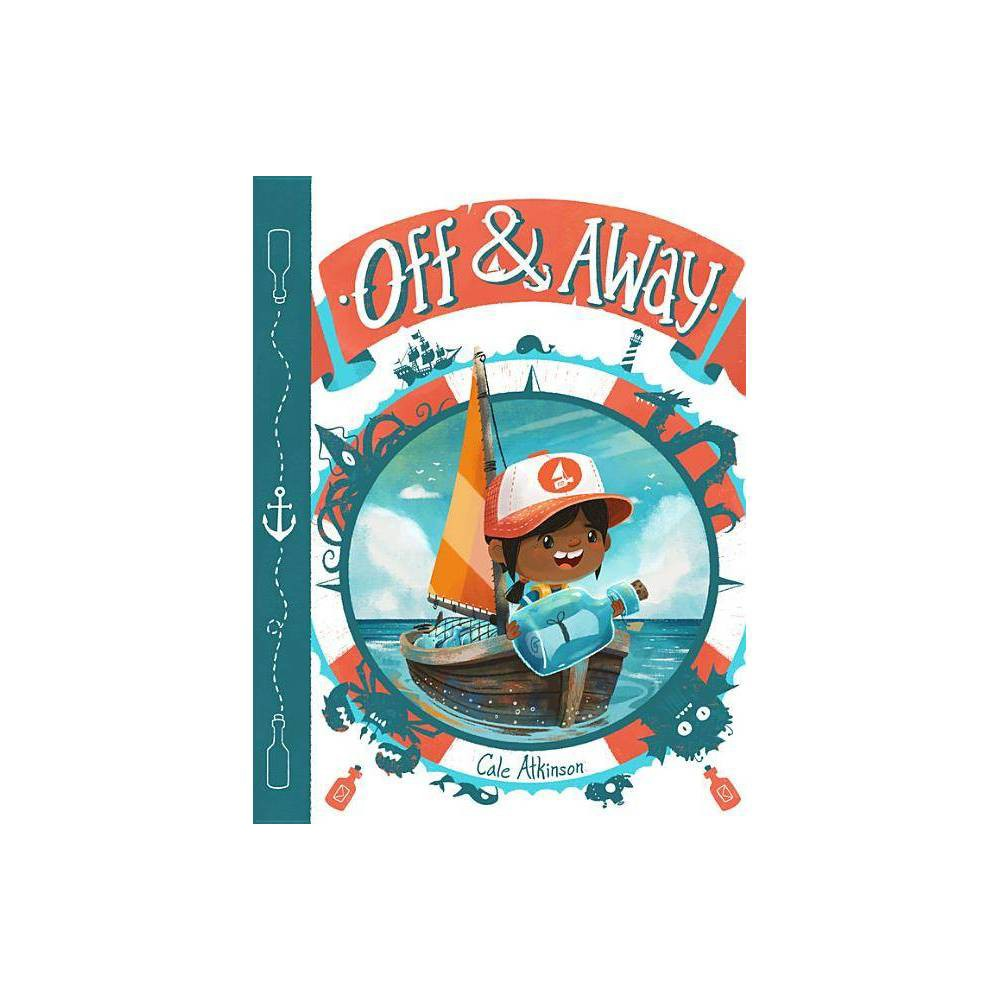 Off Away By Cale Atkinson Hardcover