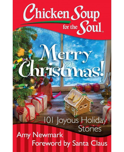 Chicken Soup for the Soul Merry Christmas! : 101 Joyous Holiday Stories (Paperback) - image 1 of 1