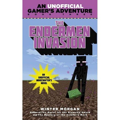 The Endermen Invasion ( A Minecraft Gamer's Adventure) (Paperback) by Winter Morgan