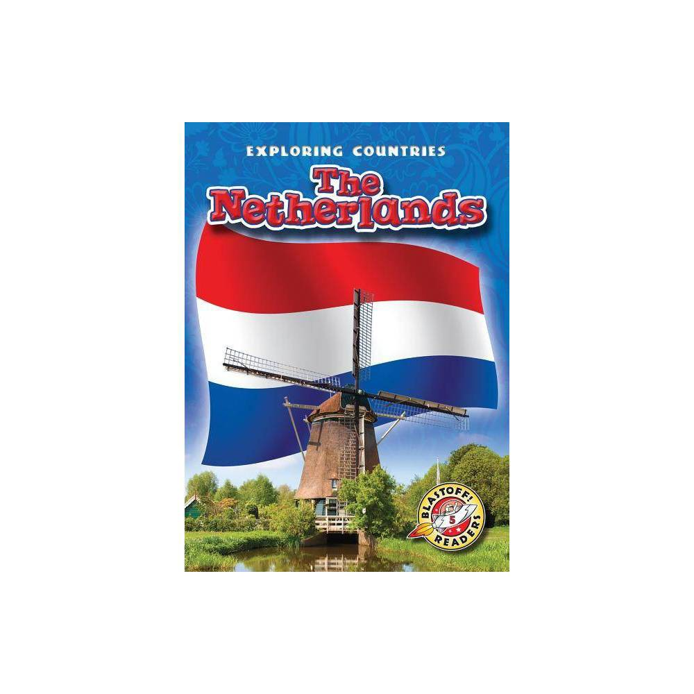 The Netherlands - (Exploring Countries) by Lisa Owings (Paperback)