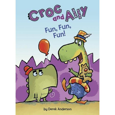 Fun, Fun, Fun! - (Croc and Ally) by  Derek Anderson (Hardcover) - image 1 of 1