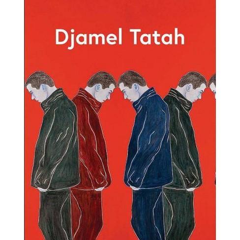 Djamel Tatah - (Hardcover) - image 1 of 1