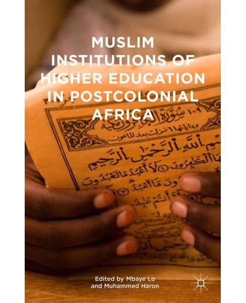 Muslim Institutions of Higher Education in Postcolonial Africa (Hardcover) - image 1 of 1