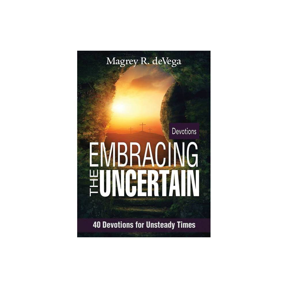 Embracing The Uncertain By Magrey Devega Paperback