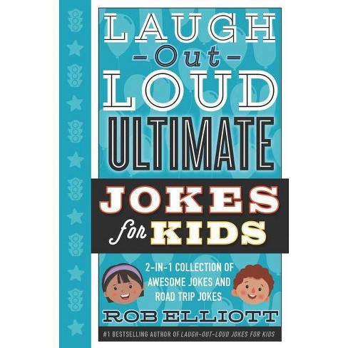 Laugh-Out-Loud Ultimate Jokes for Kids - (Laugh-Out-Loud Jokes for Kids) by  Rob Elliott (Hardcover) - image 1 of 1