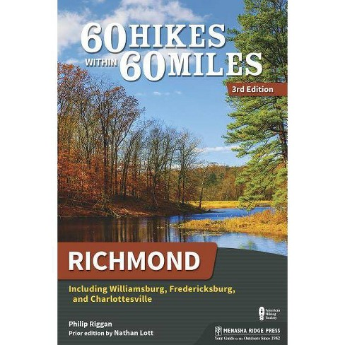 60 Hikes Within 60 Miles: Richmond - 3rd Edition by  Philip Riggan (Paperback) - image 1 of 1
