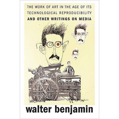 The Work of Art in the Age of Its Technological Reproducibility, and Other Writings on Media - image 1 of 1