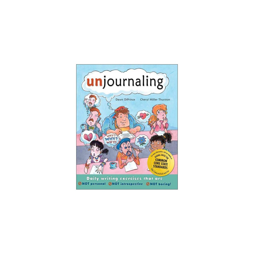 Unjournaling : Daily Writing Exercises That Are Not Personal, Not Introspective, Not Boring! (Paperback)
