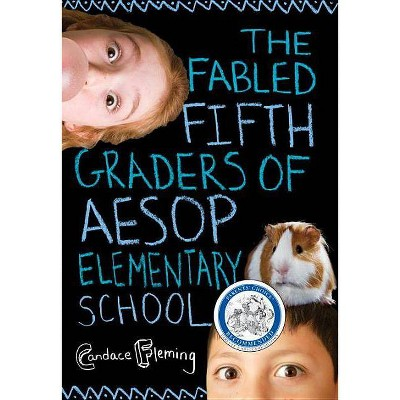 The Fabled Fifth Graders of Aesop Elementary School - by  Candace Fleming (Paperback)