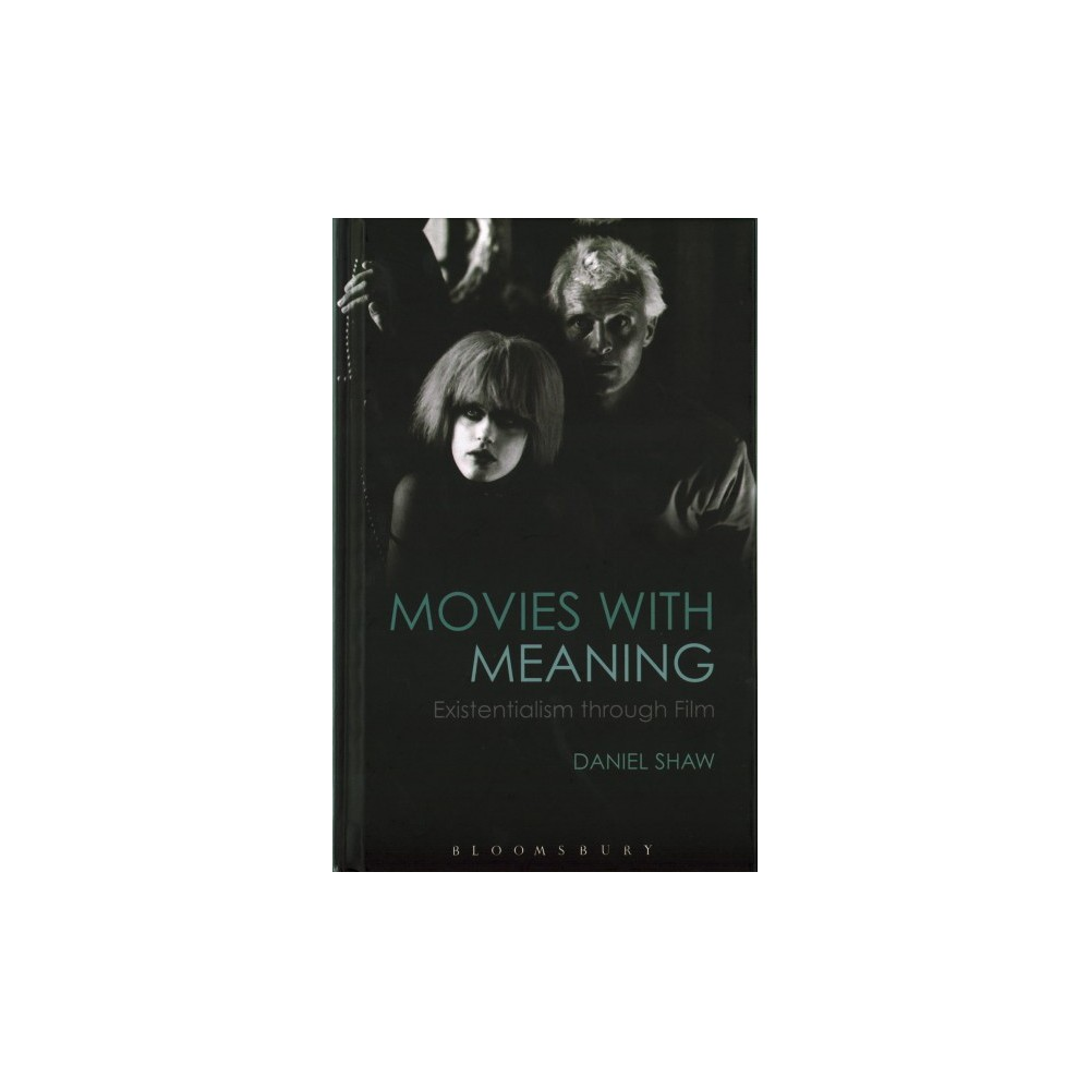 Movies With Meaning : Existentialism Through Film (Hardcover) (Daniel Shaw)