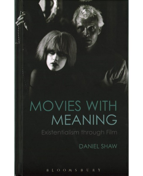 Movies With Meaning : Existentialism Through Film (Hardcover) (Daniel Shaw) - image 1 of 1
