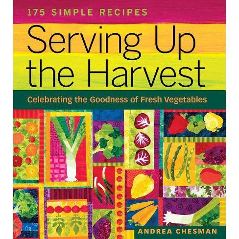 Serving Up the Harvest - by  Andrea Chesman (Paperback) - image 1 of 1