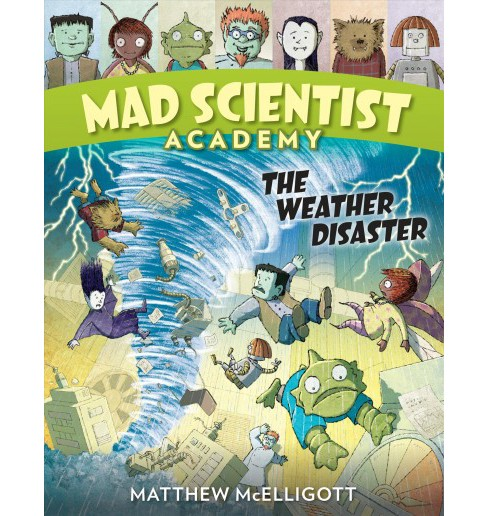 Weather Disaster -  Reprint (Mad Scientist Academy) by Matthew McElligott (Paperback) - image 1 of 1