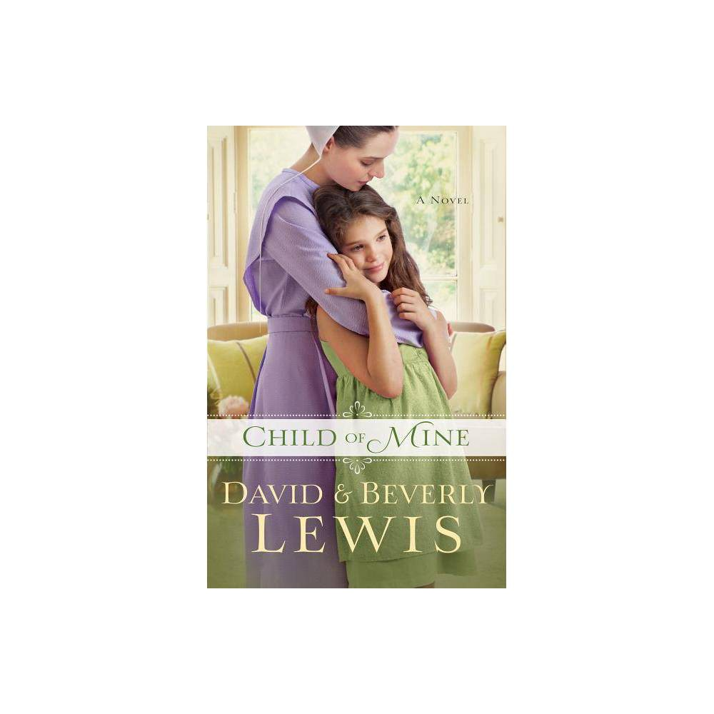 Child Of Mine By Beverly Lewis David Lewis Paperback