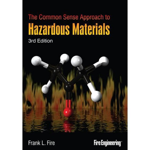 The Common Sense Approach to Hazardous Materials - 3 Edition by  Frank Fire Sr (Hardcover) - image 1 of 1