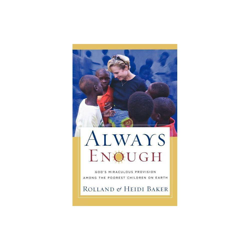Always Enough By Rolland Baker Heidi Baker Paperback