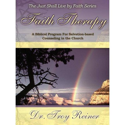 Faith Therapy - by  Troy D Reiner (Paperback)