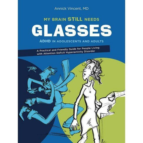 My Brain Still Needs Glasses - by  Annick Vincent (Paperback) - image 1 of 1