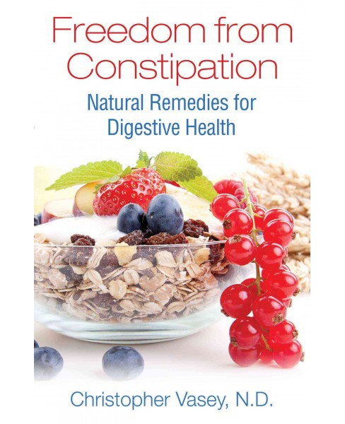 Freedom from Constipation : Natural Remedies for Digestive Health (Paperback) (Christopher Vasey) - image 1 of 1