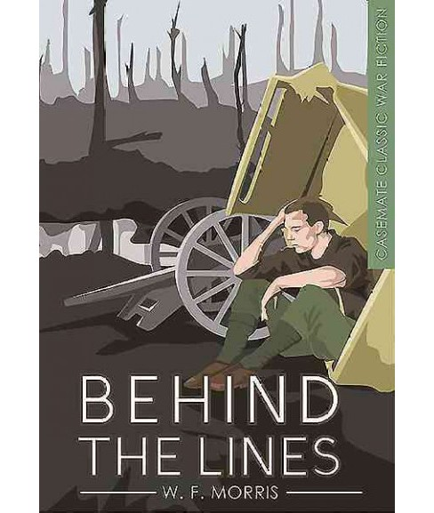 Behind the Lines (Paperback) (W. F. Morris) - image 1 of 1