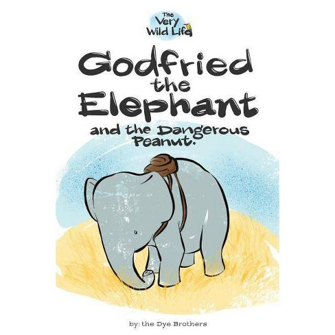 Godfried the Elephant and the Dangerous Peanut - (Very Wild Life) by  Nathan Dye (Paperback) - image 1 of 1