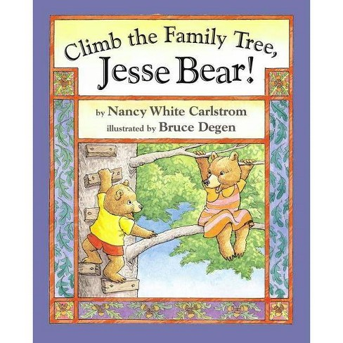 Climb the Family Tree, Jesse Bear! - (Jesse Bear Books (Hardcover)) by  Nancy White Carlstrom - image 1 of 1