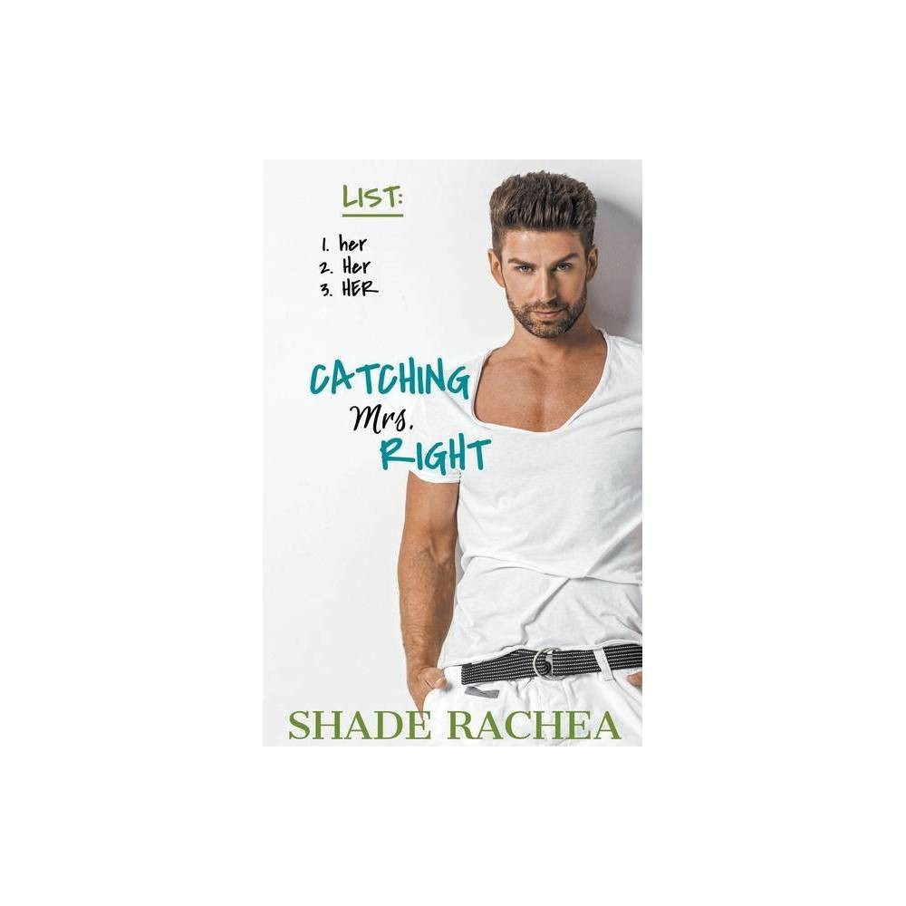 Catching Mrs Right By Shade Rachea Paperback