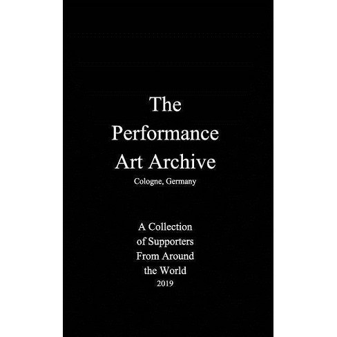 The Performance Art Archive - by  Boris Nieslony (Paperback) - image 1 of 1