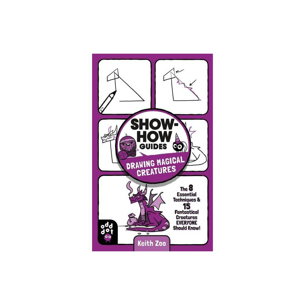 Show How Guides Drawing Magical Creatures By Keith Zoo Paperback
