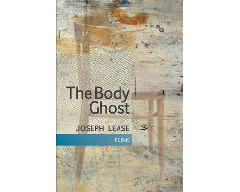 Body Ghost -  by Joseph Lease (Paperback) - image 1 of 1