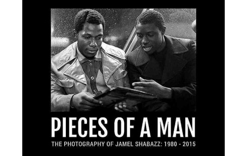 Pieces of a Man : The Photography of Jamel Shabazz: 1980-2015 (Hardcover) - image 1 of 1