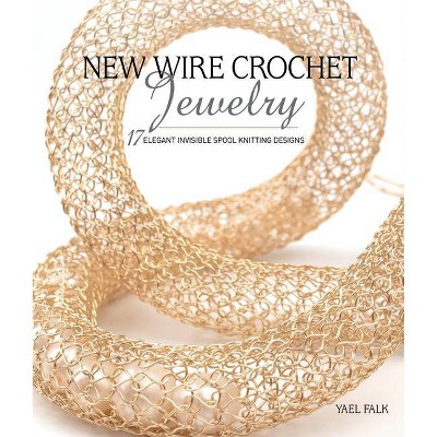 New Wire Crochet Jewelry - by Yael Falk (Paperback)